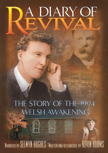 Diary Of Revival - 1904 Welsh Awakening