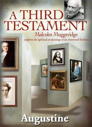 Malcolm Muggeridge's - A Third Testament - Saint Augustine