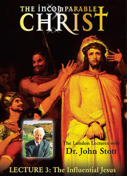 The Incomparable Christ #3 - The Influential Jesus