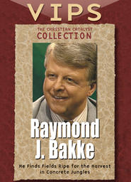 The Christian Catalyst Collection - VIPS - Raymond J. Bakke
