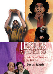 Jesus Stories Part 3 - Jesus Heals