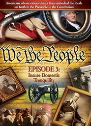 We The People - The Character of A Nation - Part 3 - Domestic Tranquility