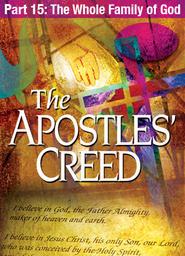Apostles' Creed - Abridged Version Part 7 - The Godman