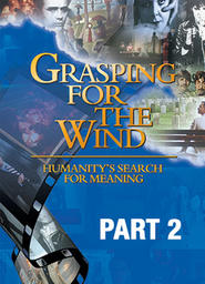 Grasping For The Wind 2 -Where Are We Going?