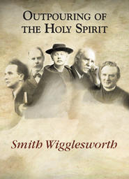 Outpouring Of The Holy Spirit - Smith Wigglesworth