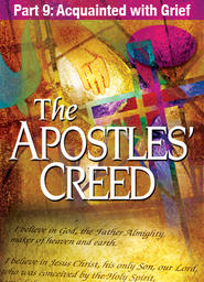 Apostles' Creed - Abridged Version Part 17 - The Great Retrieval