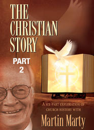 The Christian Story Part 2-The Middle Ages