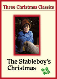 Three Christmas Classics - Stableboy's Christmas
