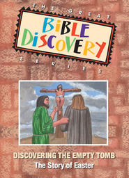 The Great Bible Discovery Volume 3 - Discovering the Empty Tomb