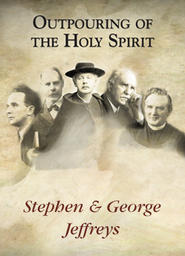 Outpouring Of The Holy Spirit - Stephen and George Jeffreys