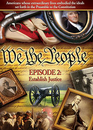 We The People - The Character of A Nation - Part 2 - Establish Justice