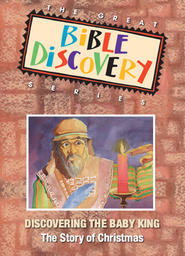 The Great Bible Discovery Volume 3 - Discovering the Baby King