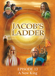 Jacob's Ladder Episode 13 - A New King