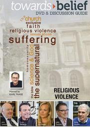 Towards Belief Part 4 - Religious Violence