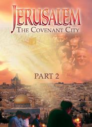 Jerusalem - The Covenant City Part 2