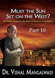 Must the Sun Set on the West? Lecture 10 - From Darkness to the Light