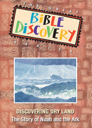 The Great Bible Discovery Volume 1 - Discovering Dry Land