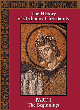 The History Of Orthodox Christianity Part 1 - The Beginnings
