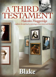 Malcolm Muggeridge's - A Third Testament - William Blake
