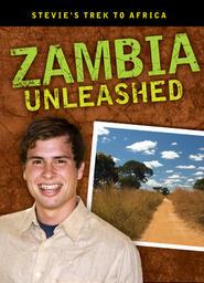 Stevie's Trek - Zambia Unleashed