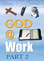 God At Work Part 2 - Introduction to 6 Levels of Witness @ Work