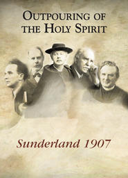 Outpouring Of The Holy Spirit - Sunderland 1907