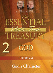 The Essential Bible Truth Treasury 2 - God - Study 4 God's Character