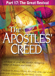 Apostles' Creed - Abridged Version Part 9 - Acquainted With Grief