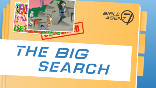Bible Agent 7 Episode 3 - The Big Search