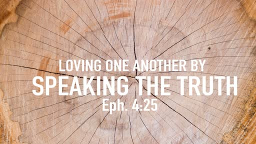 Loving one another by speaking the truth