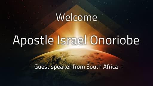Guest speaker: Apostle Israel Onoriobe 2019
