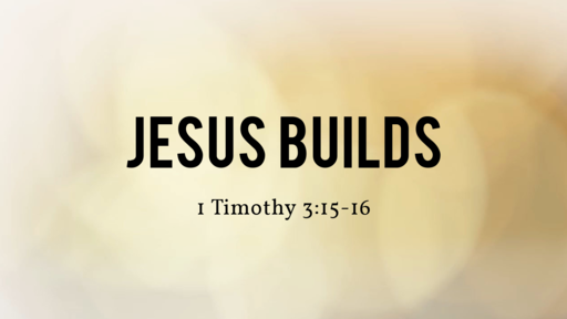 Jesus Builds - 08.25.19 AM
