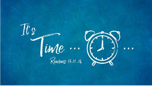 It's Time (Romans 13)
