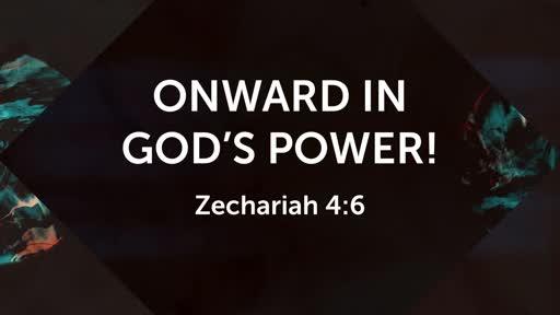 Onward in God's Power!