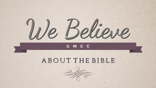 We Believe - About the Bible