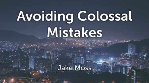 Avoiding  Colossal Mistakes - GS 08-25-2019
