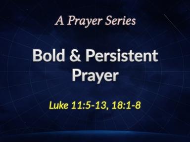 Bold & Persistent Prayer