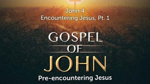 August 25, 2019 - Encountering Jesus, Pt 1