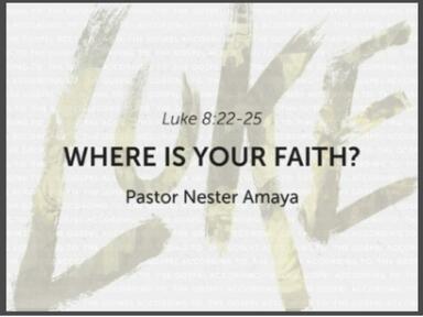 August 25, 2019 - Where Is Yor Faith?