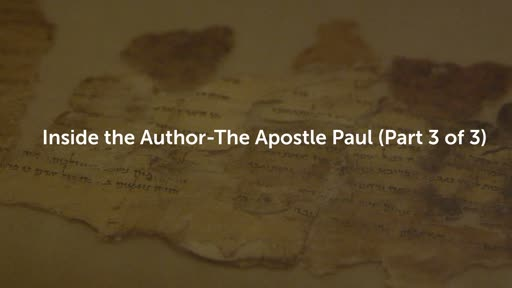 Inside the Author-The Apostle Paul (Part 3 of 3)