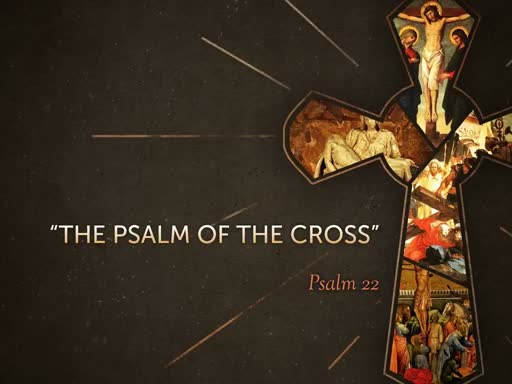 8-25-19 The Psalm of the Cross
