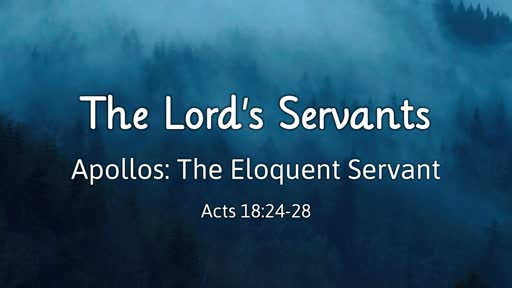 Apollos: The Eloquent Servant