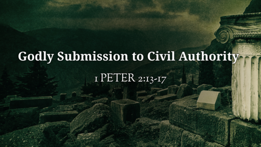 Godly Submission to Civil Authority