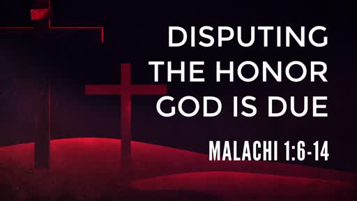 Disputing the Honor God is Due