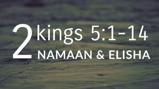 2 Kings 5:1-14 Rob Sellek