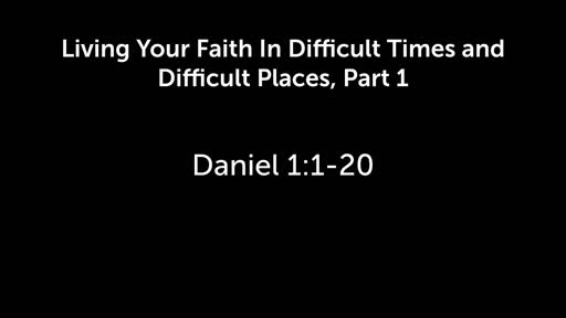 Living Your Faith In Difficult Times