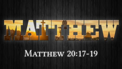 Matthew 20:17-19 - God's Eternal Plan