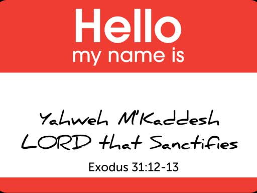 Hello My Name Is - YHWH M'Kaddesh