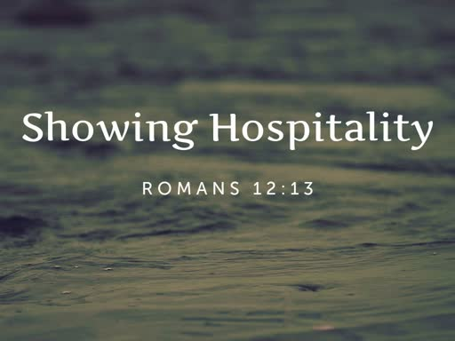 Showing Hospitality Romans 12