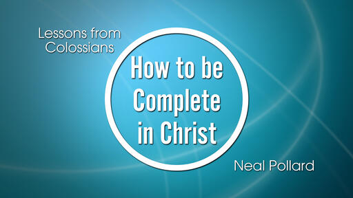 How to be Complete in Christ